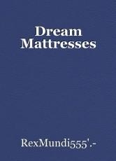 Dream Mattresses