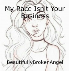 My Race Isn't Your Business