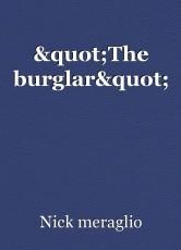 """""""The burglar"""""""