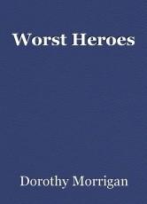 Worst Heroes
