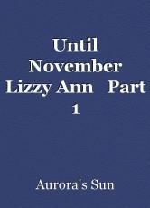 Until November Lizzy Ann   Part 1
