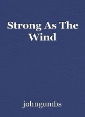 Strong As The Wind