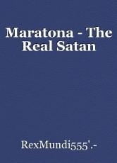 Maratona - The Real Satan