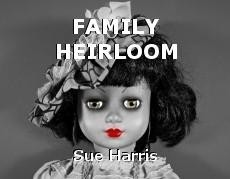 FAMILY HEIRLOOM