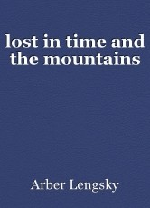 lost in time and the mountains