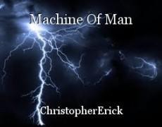 Machine Of Man