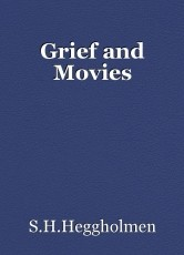 Grief and Movies