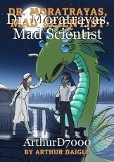 Dr. Moratrayas, Mad Scientist
