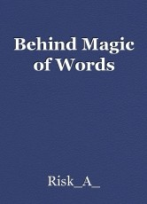 Behind Magic of Words