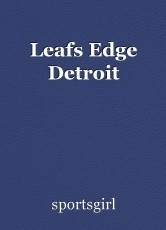 Leafs Edge Detroit