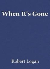 When It's Gone