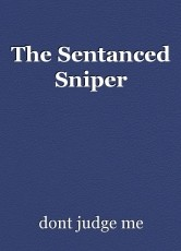 The Sentanced Sniper
