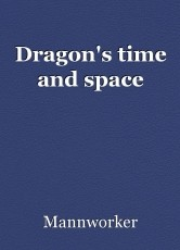 Dragon's time and space