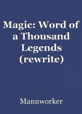 Magic: Word of a Thousand Legends (rewrite)