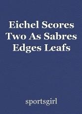Eichel Scores Two As Sabres Edges Leafs