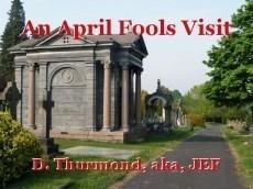 An April Fools Visit