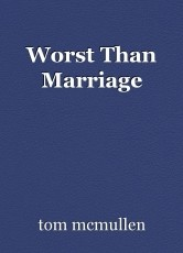 Worst Than Marriage