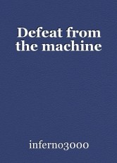 Defeat from the machine
