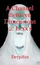A Channel Between Dimensions 2: Lexx's Revenge