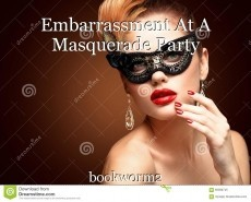 Embarrassment At A Masquerade Party