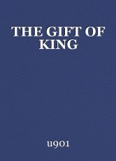 THE GIFT OF KING