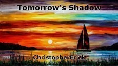 Tomorrow's Shadow