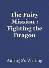 The Fairy Mission : Fighting the Dragon