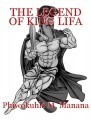 THE LEGEND OF KING LIFA