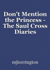 Don't Mention the Princess - The Saul Cross Diaries