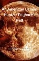 An American Demon Hunter: Payback's Hell