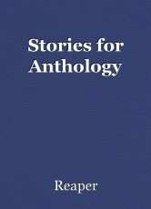 Stories for Anthology