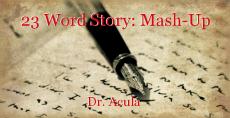 23 Word Story: Mash-Up