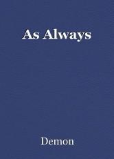 As Always