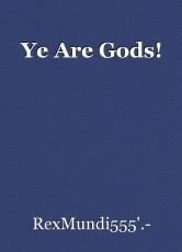 Ye Are Gods!