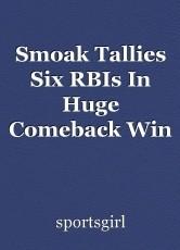 Smoak Tallies Six RBIs In Huge Comeback Win To Tie Series