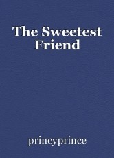The Sweetest Friend