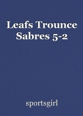 Leafs Trounce Sabres 5-2