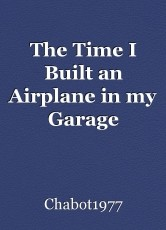 The Time I Built an Airplane in my Garage