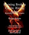 Burning Broken Chain: Rising Ashes