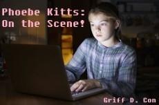 Phoebe Kitts: On the Scene!