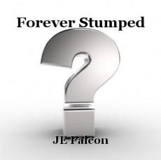 Forever Stumped