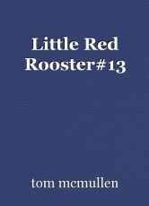 Little Red Rooster#13