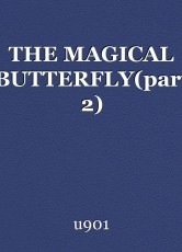 THE MAGICAL BUTTERFLY(part 2)
