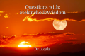 Questions with: MelancholicWisdom