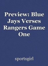 Preview: Blue Jays Verses Rangers Game One