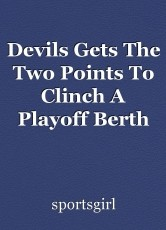 Devils Gets The Two Points To Clinch A Playoff Berth