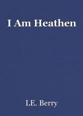 I Am Heathen