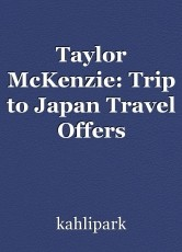 Taylor McKenzie: Trip to Japan Travel Offers