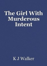The Girl With Murderous Intent