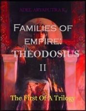 Families of Empire: Theodosius II